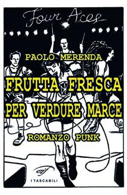 Paolo Merenda - Qualcosa Cambia / Frutta fresca per verdure marce / Il musicista underground-Prontuario 12 - fanzine