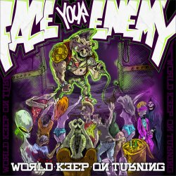 Face Your Enemy - The World Keep On Turning 1 - fanzine