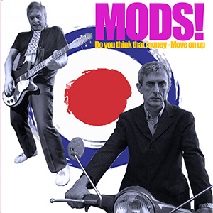 Mods! - Do You Think That Money / Move On Up 1 Iyezine.com