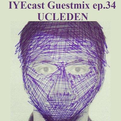 IYEcast Guestmix ep.34 - Ucleden 8 Iyezine.com