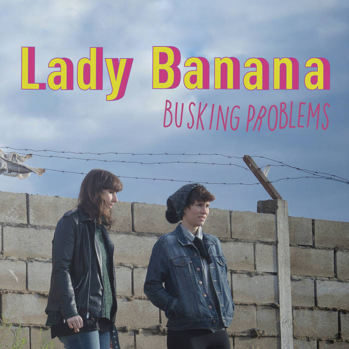 Lady Banana - Busking Problems 1 - fanzine