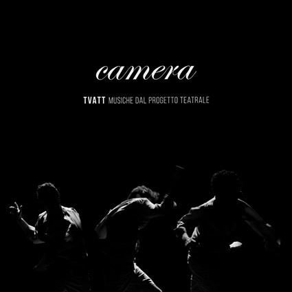 Camera - TVATT Musiche Dal Progetto Teatrale 6 - fanzine