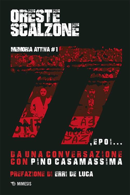 """""""77, E POI..."""" di Oreste Scalzone 1 - fanzine"""