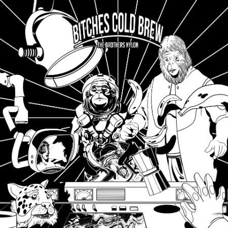 The Brothers Nylon - Bitches Cold Brew 7 - fanzine
