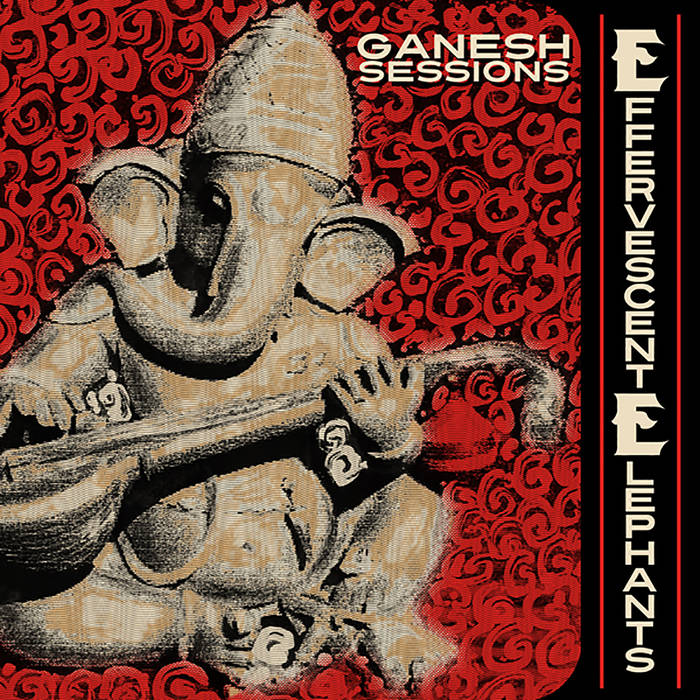 Effervescent Elephants - Ganesh Sessions 3 - fanzine