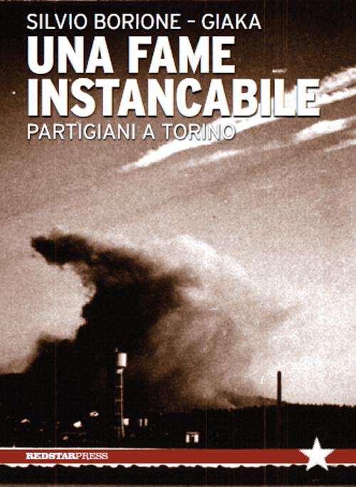 UNA FAME INSTANCABILE  di Silvio Borione e Giaka 1 - fanzine