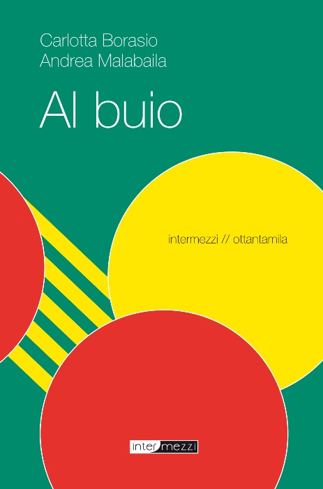 Al buio di Andrea Malabaila e Carlotta Borasio 1 - fanzine