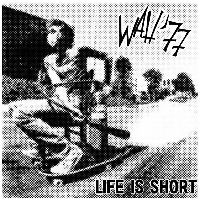 Wah '77 - Life Is Short 4 - fanzine