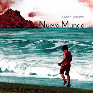 SABER SYSTÈME - Nuevo Mundo 1 - fanzine