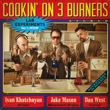 Cookin' On 3 Burners - Lab Experiments Vol.1 : Mixin' 11 - fanzine
