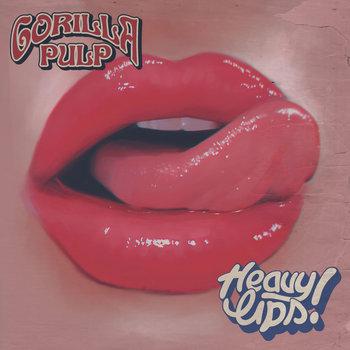 Gorilla Pulp - Heavy Lips 2 - fanzine
