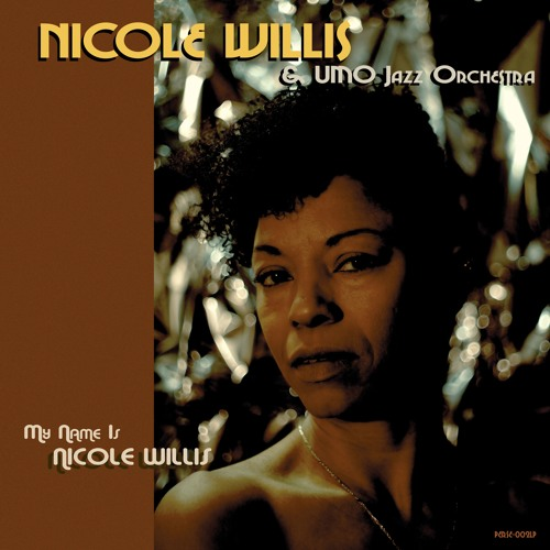 Nicole Willis And The Umo Jazz Orchestra - My Name Is NIcole Willis 1 - fanzine