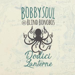 Bobby Soul And Blind Bonobos - Dodici Lanterne 1 - fanzine