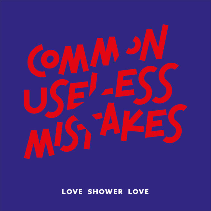LOVE SHOWER LOVE - COMMON USELESS MISTAKES 12 - fanzine