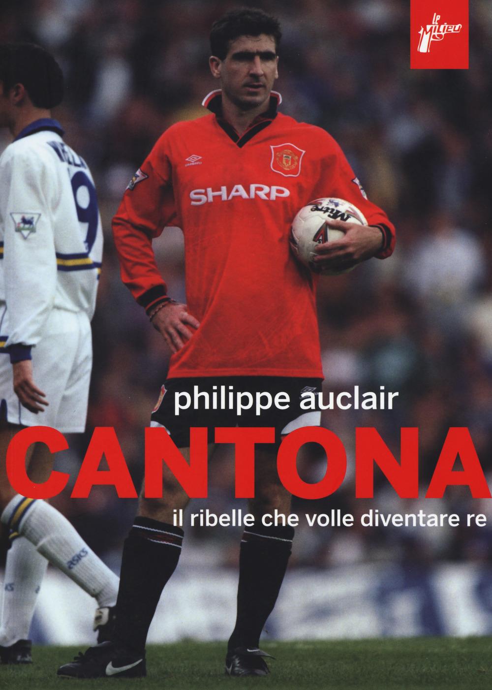 Cantona – Il ribelle che volle diventare re 1 - fanzine