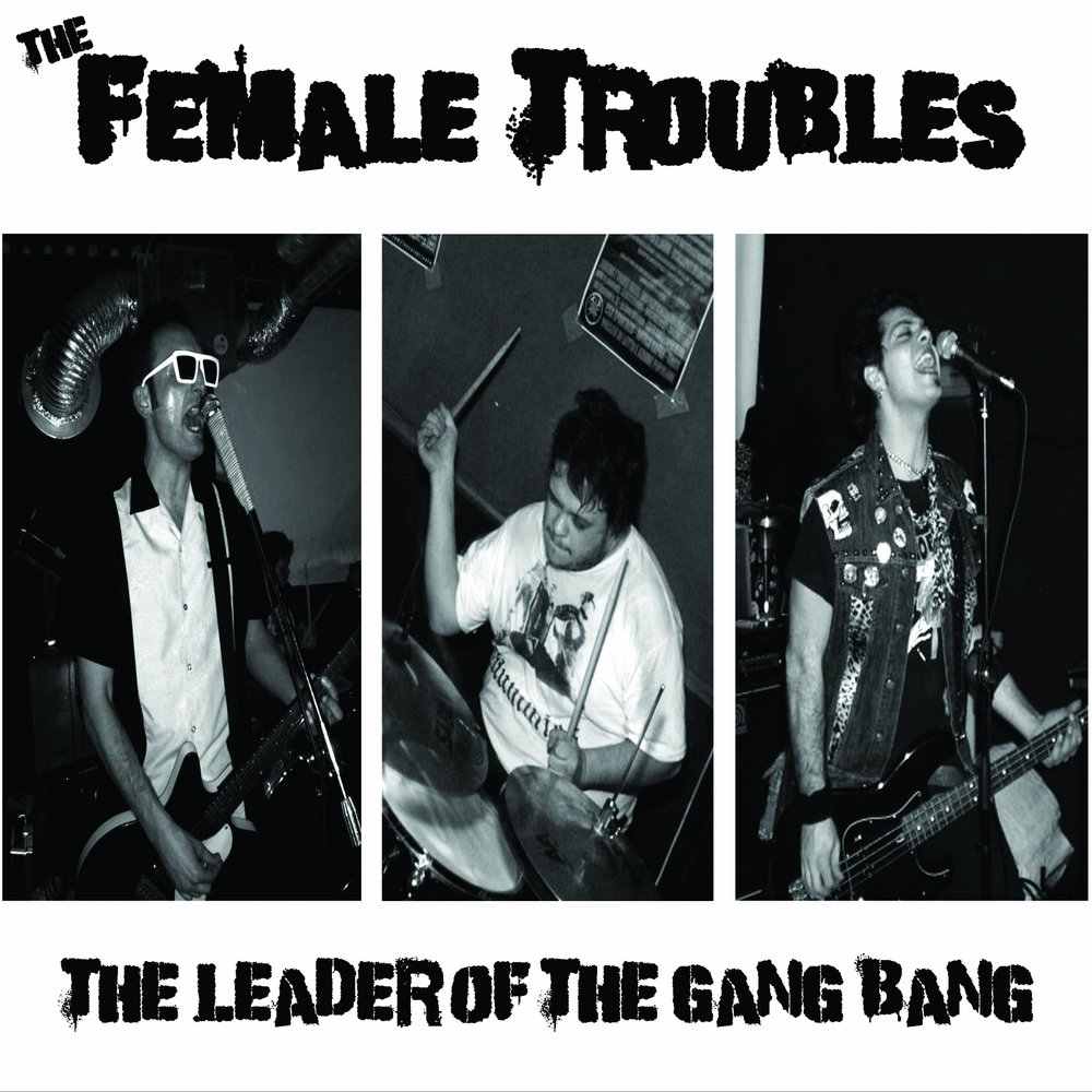 The Female Troubles - The Leader of the Gang Bang 5 - fanzine