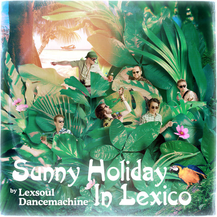 Lexsoul Dancemachine - Sunny Holiday In Lexico 1 - fanzine