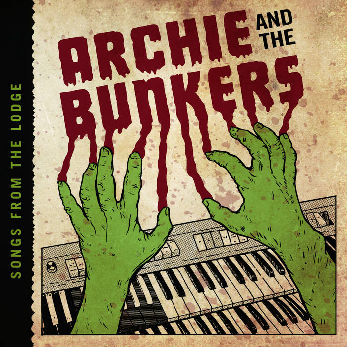 Archie and the Bunkers - Songs From The Lodge 1 - fanzine
