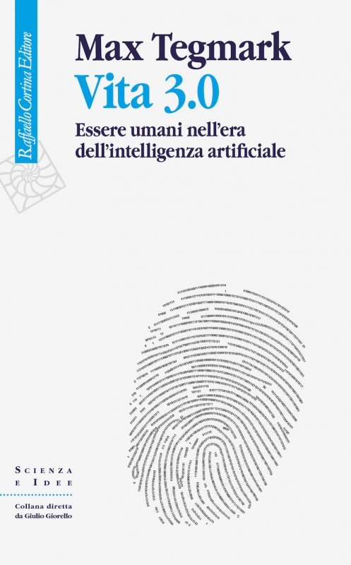 Vita 3.0 di Max Tegmark (Cortina, 2018) 1 - fanzine