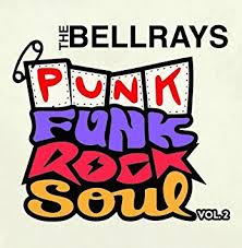 The Bellrays - Punk Funk Rock Soul volume 2 1 - fanzine