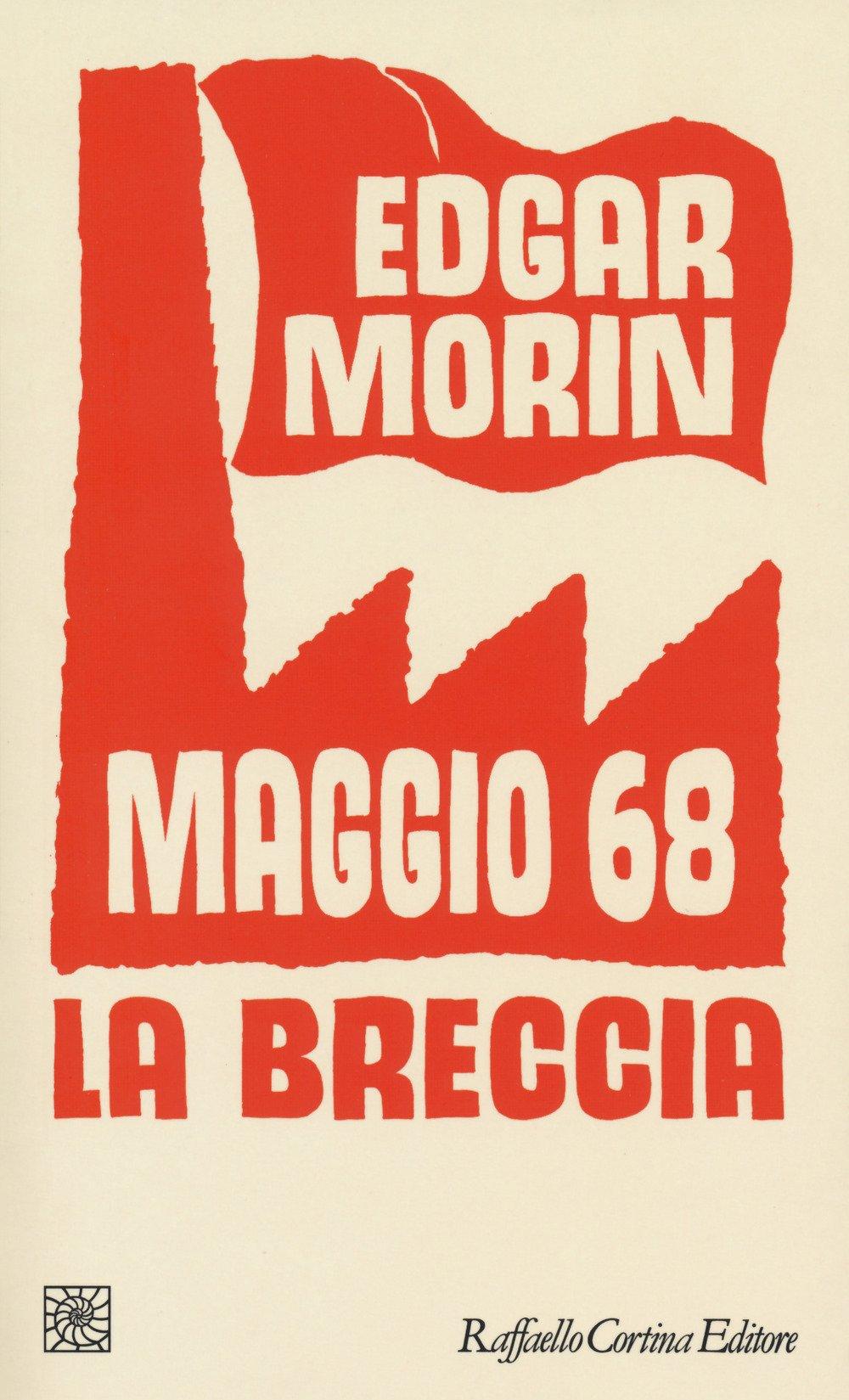 Edgar Morin - Maggio '68. La breccia (Cortina, 2018) 1 - fanzine