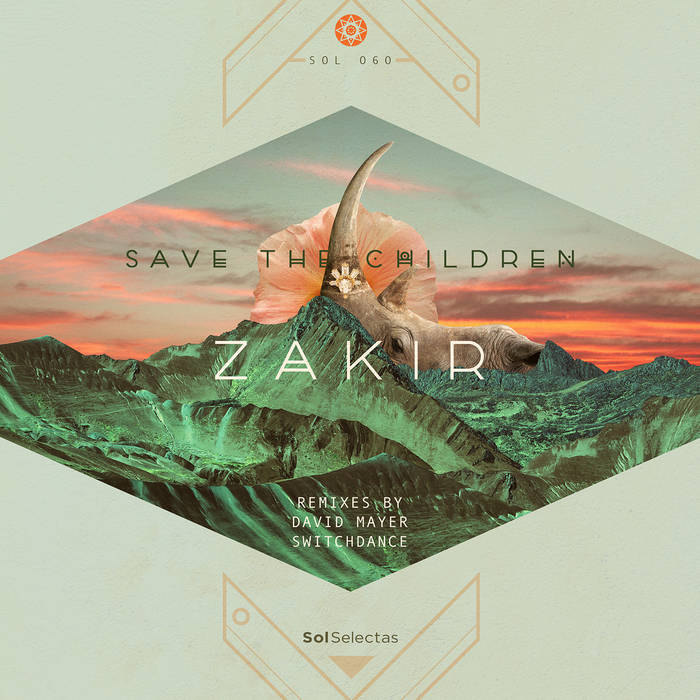 Zakir - Save The Children (incl. David Mayer & Switchdance Remixes) 1 - fanzine