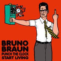 Bruno Braun - Punch The Clock Start Living 1 - fanzine