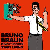 Bruno Braun - Punch The Clock Start Living 12 - fanzine
