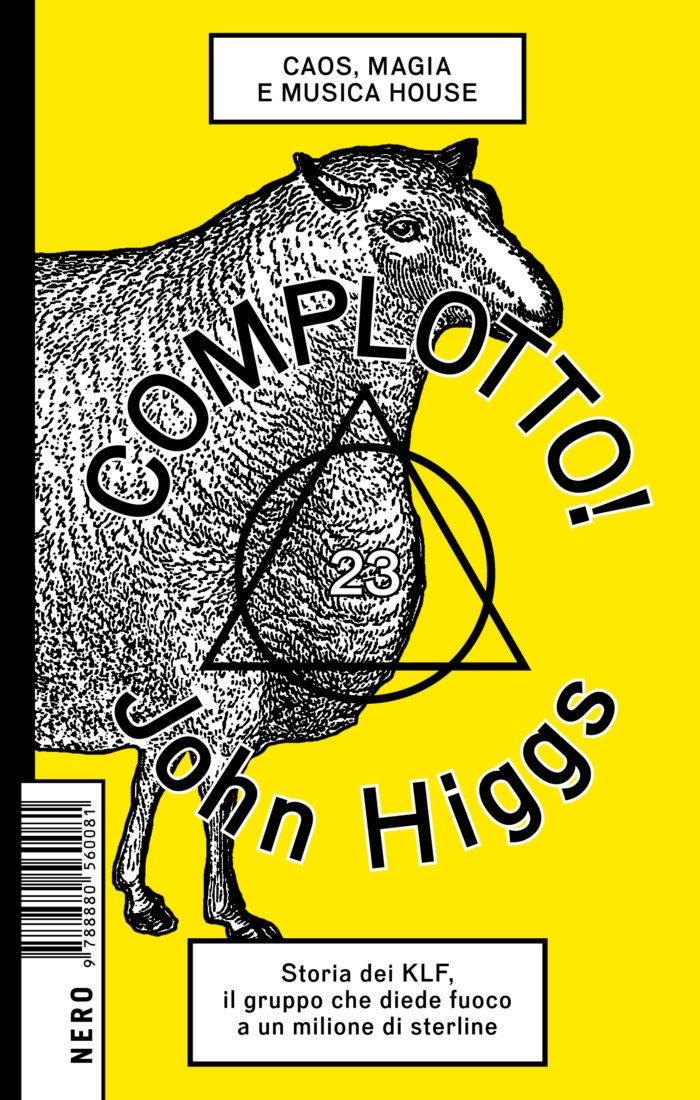 Complotto! Caos, magia e musica house di John Higgs 1 - fanzine