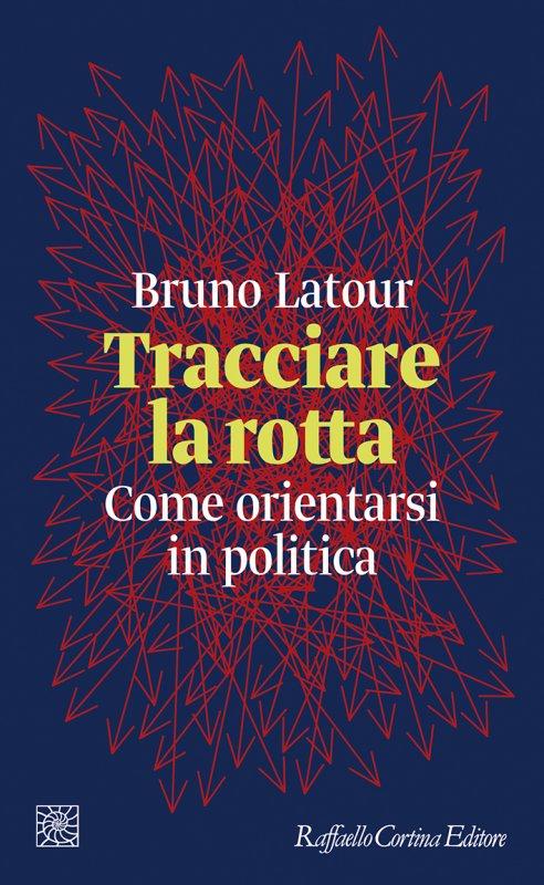 BRUNO LATOUR - TRACCIARE LA ROTTA 11 - fanzine