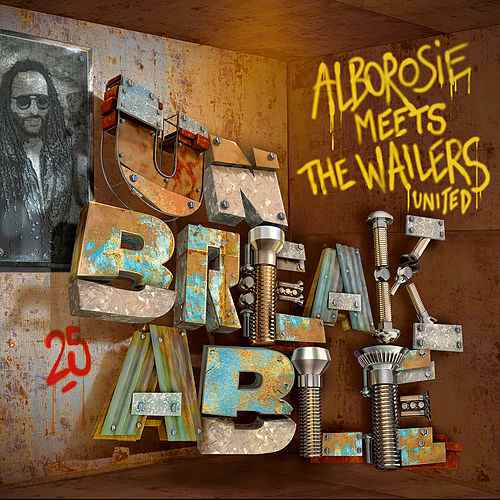 Alborosie - UnbreakableUnbreakable – Alborosie meets The Wailers United 3 - fanzine
