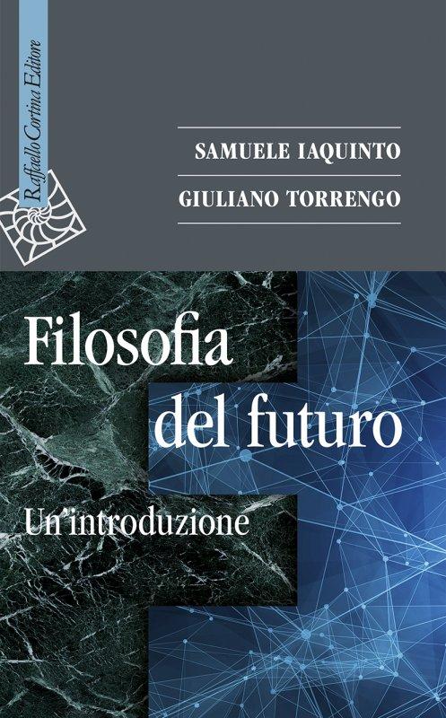 Iaquinto/Torrengo - Filosofia del futuro (Raffaello Cortina, 2018) 8 - fanzine