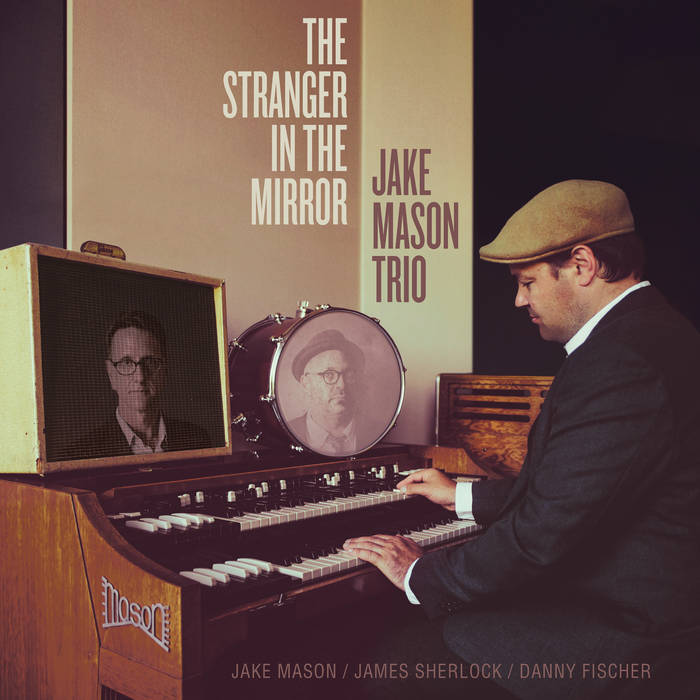 JAKE MASON TRIO - THE STRANGER IN THE MIRROR 10 - fanzine