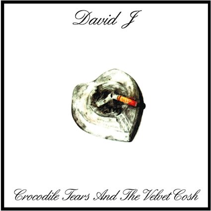 David J  - Crocodile Tears and The Velvet Cosh 1 - fanzine