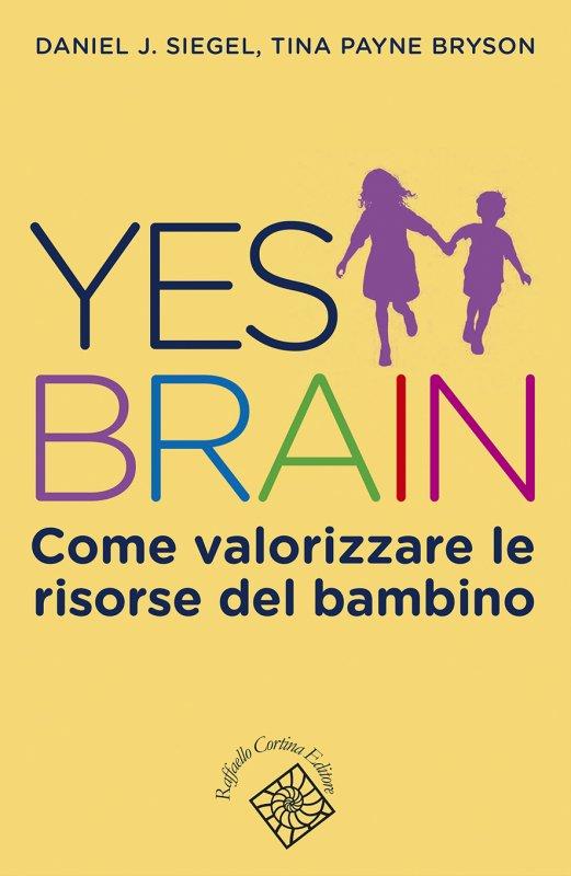 Daniel J. Siegel, Tina Payne Bryson - Yes brain (Cortina, 2018) 1 - fanzine