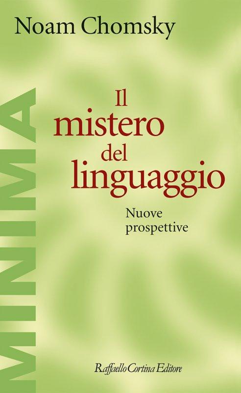 Noam Chomsky - Il mistero del linguaggio (Cortina, 2018) 2 - fanzine