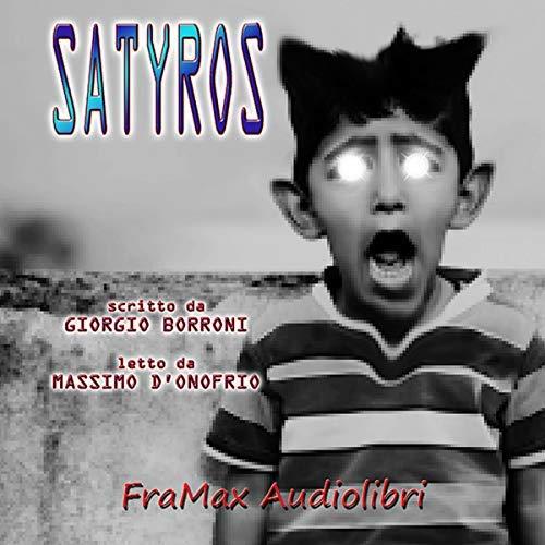 Satyros, di Giorgio Borroni (FraMax audiolibri, 2018) 9 - fanzine