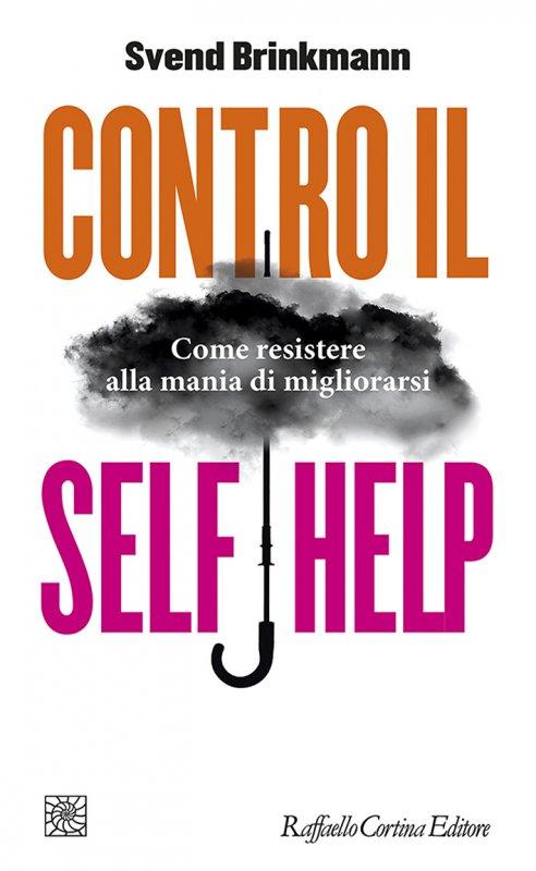 Contro il self help di Svend Brinkmann 1 Iyezine.com