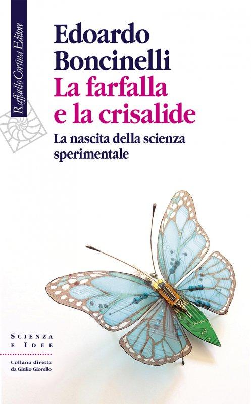 Edoardo Boncinelli - La farfalla e la crisalide (Cortina, 2018) 8 - fanzine