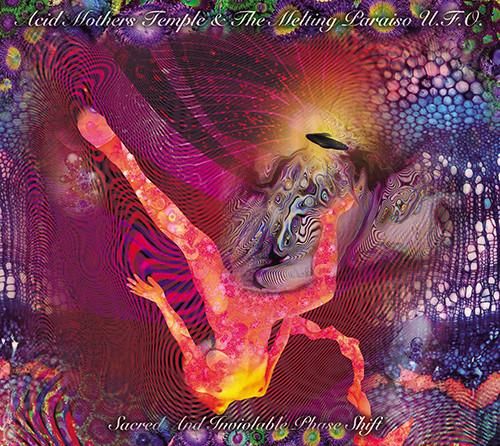 Acid Mothers Temple & The Melting Paraiso U.f.o - Sacred And Inviolable Phase Shift 1 - fanzine