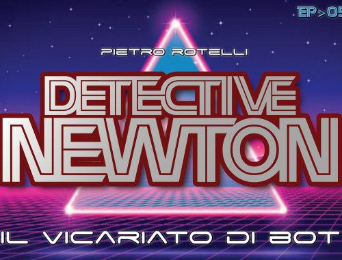 Il Vicariato di Bot (Un'avventura del Detective Newton - EP.05) 5 - fanzine