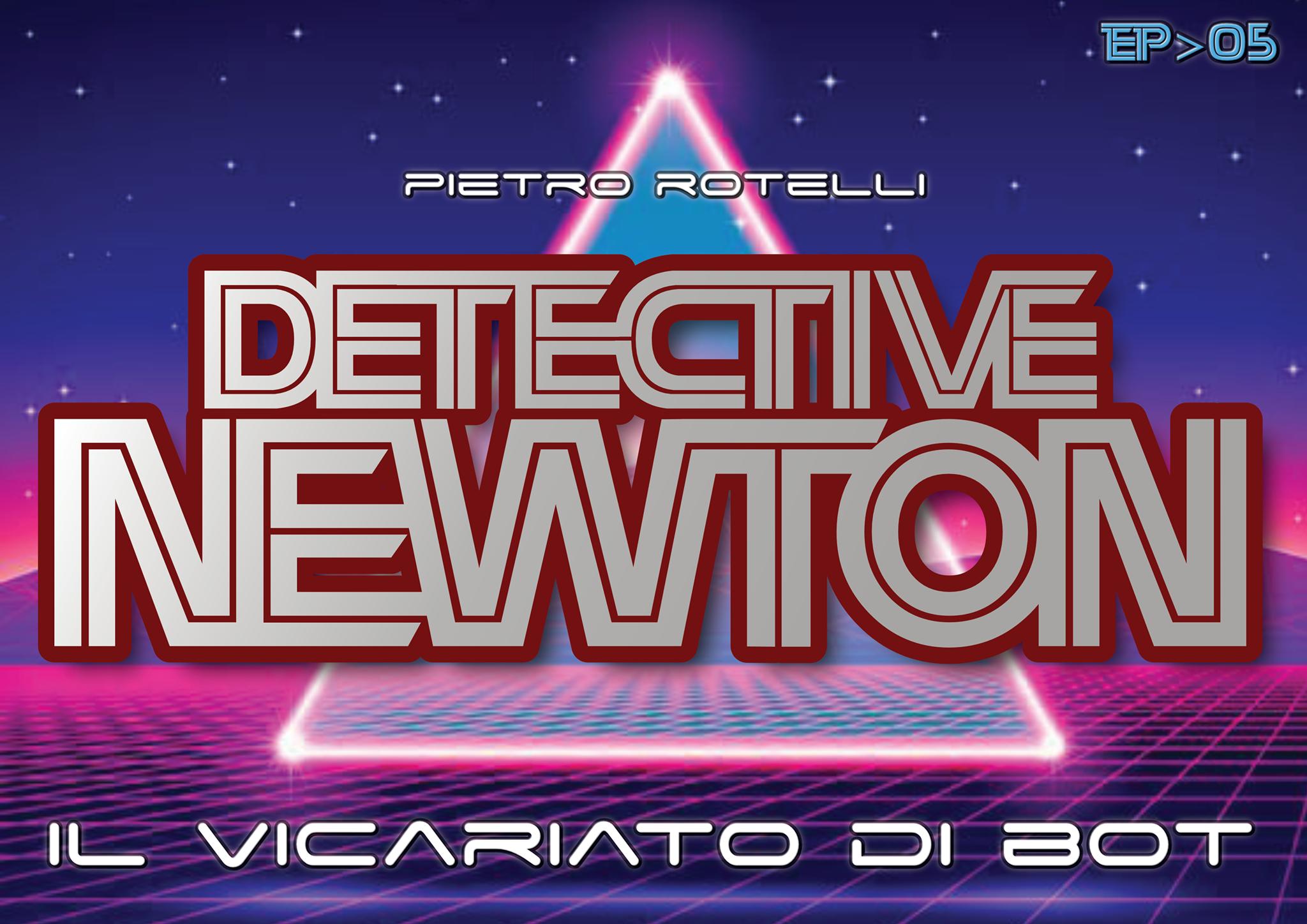 Il Vicariato di Bot (Un'avventura del Detective Newton - EP.05) 7 - fanzine