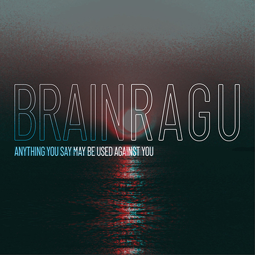 Brain Ragu - Anything You Say May Be Used Against You 1 - fanzine