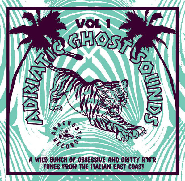 VV.AA. - Adriatic Ghost Sounds Vol. 1 A wild bunch of obsessive and gritty r'n'r tunes from the italian east coast 2 - fanzine