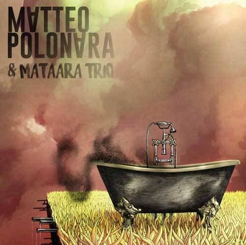 Matteo Polonara & Mataara Trio - Nella Vasca o Nel Giardino di Fianco? 5 - fanzine
