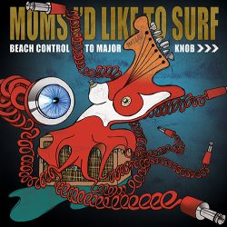 Moms I'd Like to Surf - Beach Control To Major Knob 2 - fanzine