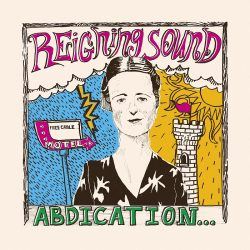 REIGNING SOUND - ABDICATION...FOR YOUR LOVE 4 - fanzine