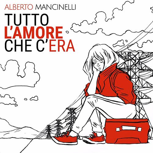 Alberto Mancinelli - Tutto l'amore che c'era 1 - fanzine