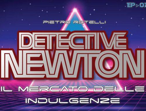 Il mercato delle indulgenze (Un'avventura del Detective Newton EP. 07) 8 - fanzine
