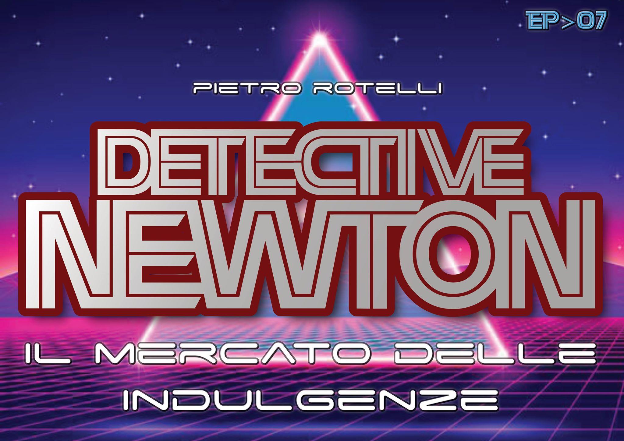 Il mercato delle indulgenze (Un'avventura del Detective Newton EP. 07) 3 - fanzine